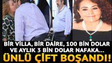 Ünlü çift boşandı! Bir villa, bir daire, 100 Bin Dolar ile aylık 3 Bin Dolar nafaka…